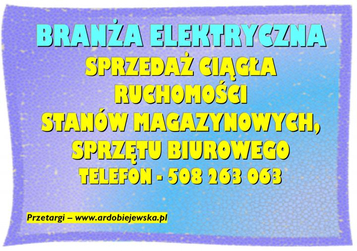 syndyk-oglasza-sprzedaz-ciagla-ardobiejewska.pl-dobiejewsla-syndyk-sprzeda-ruchomosci-syndyk-ruchomosci-brabzy-elektrycznej-syndyk-sprzeda-wyposazenie-biura.jpg