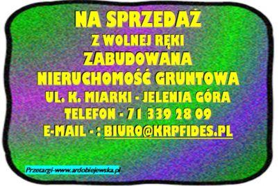 syndyk-sprzeda-ardobiejewska-zabudowana-nieruchomosc-gruntowa-syndyk-sprzeda-z-wolnej-reki-syndyk-oglasza-portale-dla-syndykow-ul.-Miarki-jelenia-gora.jpg